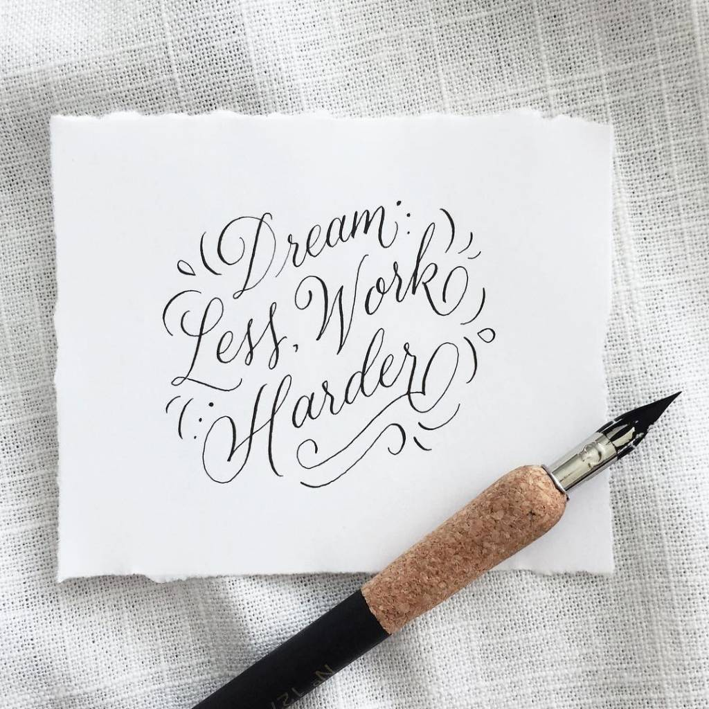 Dream Less Work Harder Calligraphy